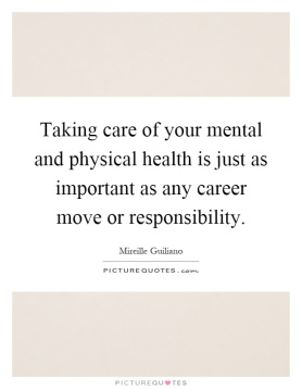 taking-care-of-your-mental-and-physical-health-is-just-as-important-as-any-career-move-or-quote-1